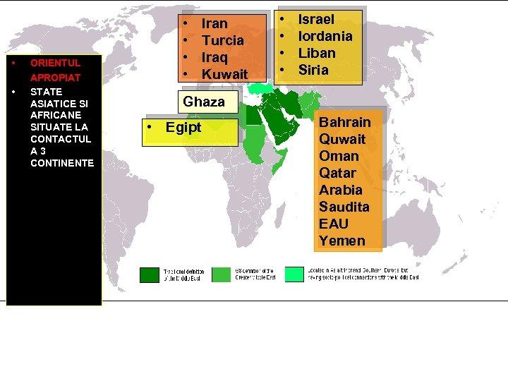 • • ORIENTUL APROPIAT: STATE ASIATICE SI AFRICANE SITUATE LA CONTACTUL A 3