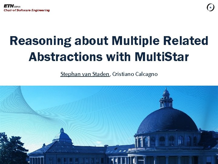 Chair of Software Engineering Reasoning about Multiple Related Abstractions with Multi. Star Stephan van