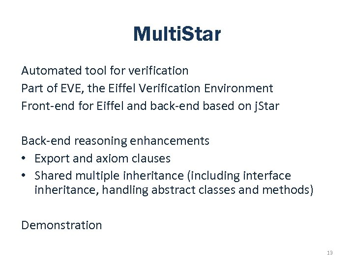 Multi. Star Automated tool for verification Part of EVE, the Eiffel Verification Environment Front-end