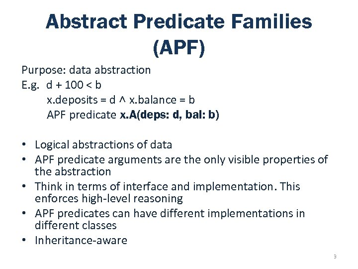 Abstract Predicate Families (APF) Purpose: data abstraction E. g. d + 100 < b