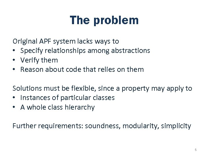 The problem Original APF system lacks ways to • Specify relationships among abstractions •