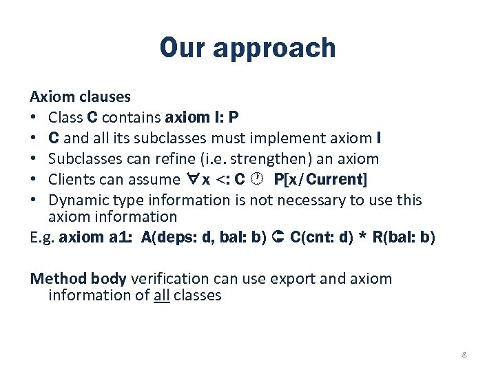 Our approach Axiom clauses • Class C contains axiom l: P • C and
