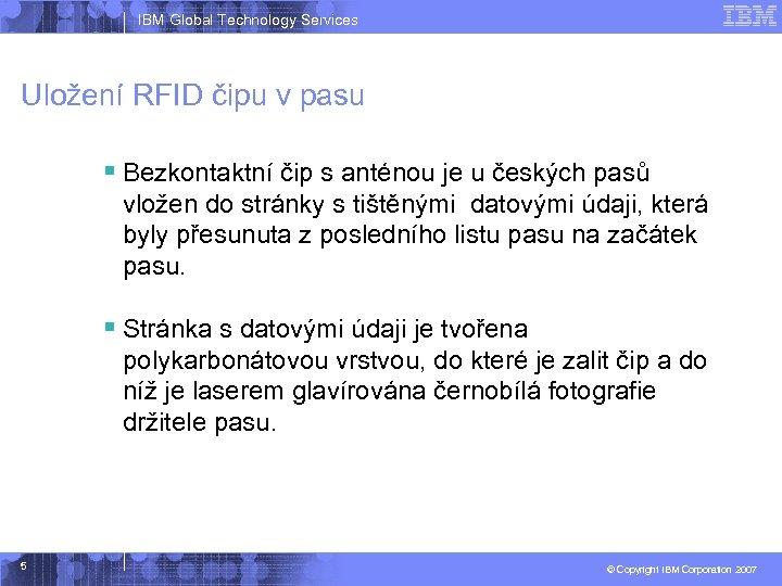 IBM Global Technology Services Uložení RFID čipu v pasu § Bezkontaktní čip s anténou