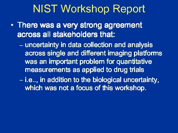 NIST Workshop Report • There was a very strong agreement across all stakeholders that: