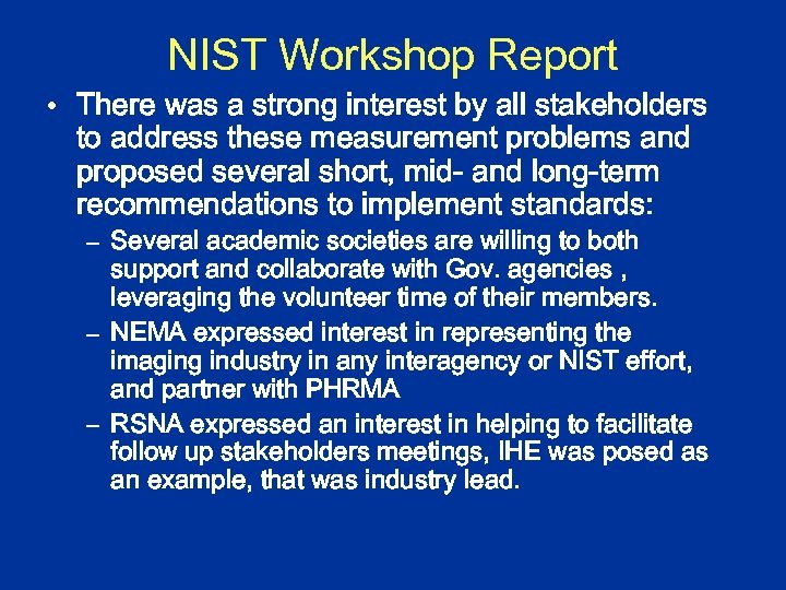 NIST Workshop Report • There was a strong interest by all stakeholders to address