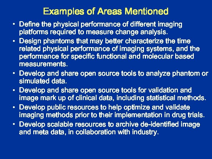 Examples of Areas Mentioned • Define the physical performance of different imaging platforms required