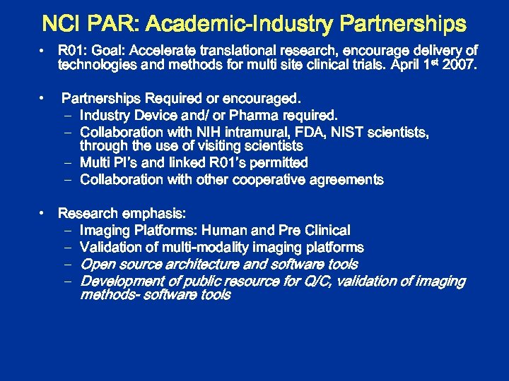 NCI PAR: Academic-Industry Partnerships • R 01: Goal: Accelerate translational research, encourage delivery of