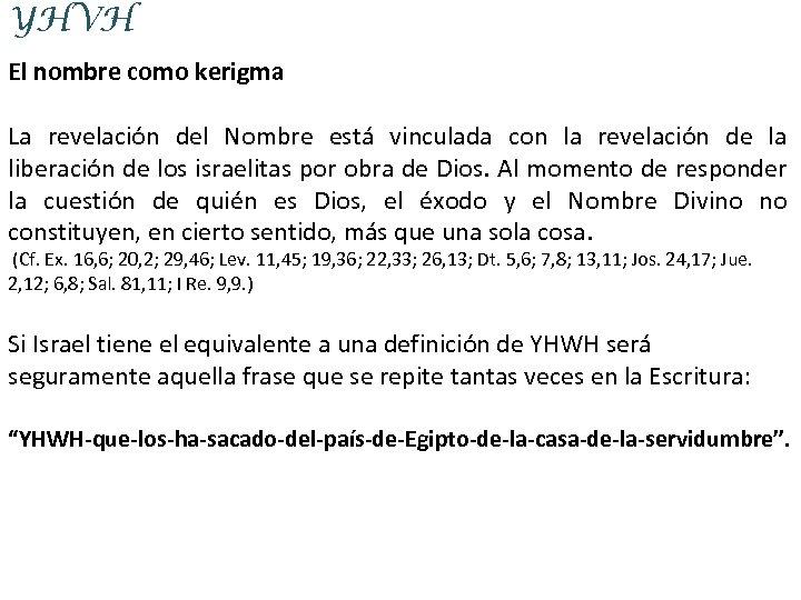 YHVH El nombre como kerigma La revelación del Nombre está vinculada con la revelación