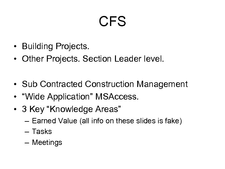 CFS • Building Projects. • Other Projects. Section Leader level. • Sub Contracted Construction