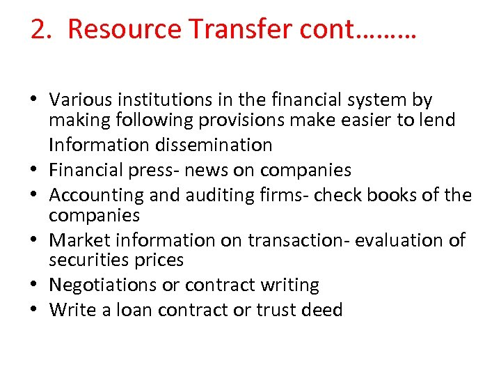 2. Resource Transfer cont……… • Various institutions in the financial system by making following
