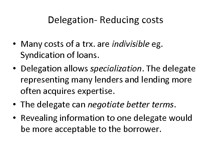 Delegation- Reducing costs • Many costs of a trx. are indivisible eg. Syndication of