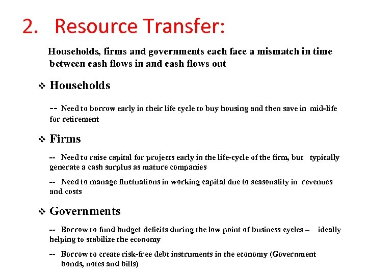 2. Resource Transfer: Households, firms and governments each face a mismatch in time between