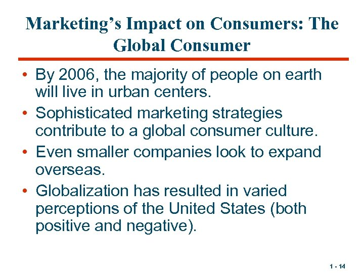 Marketing's Impact on Consumers: The Global Consumer • By 2006, the majority of people