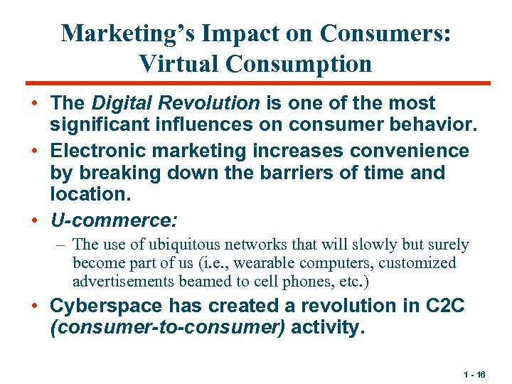 Marketing's Impact on Consumers: Virtual Consumption • The Digital Revolution is one of the