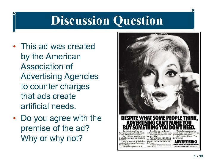 Discussion Question • This ad was created by the American Association of Advertising Agencies