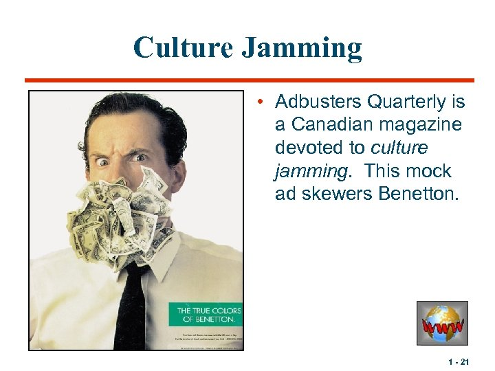 Culture Jamming • Adbusters Quarterly is a Canadian magazine devoted to culture jamming. This