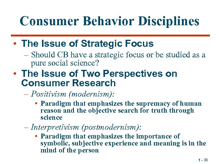 Consumer Behavior Disciplines • The Issue of Strategic Focus – Should CB have a