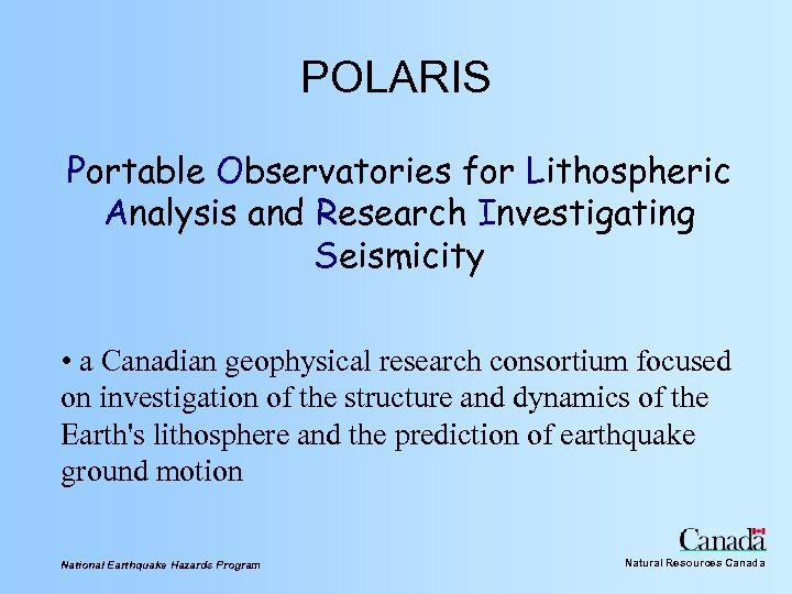 POLARIS Portable Observatories for Lithospheric Analysis and Research Investigating Seismicity • a Canadian geophysical