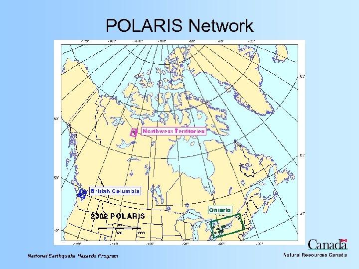 POLARIS Network National Earthquake Hazards Program Natural Resources Canada