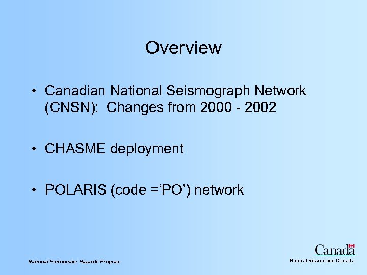 Overview • Canadian National Seismograph Network (CNSN): Changes from 2000 - 2002 • CHASME