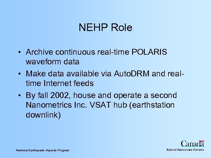 NEHP Role • Archive continuous real-time POLARIS waveform data • Make data available via