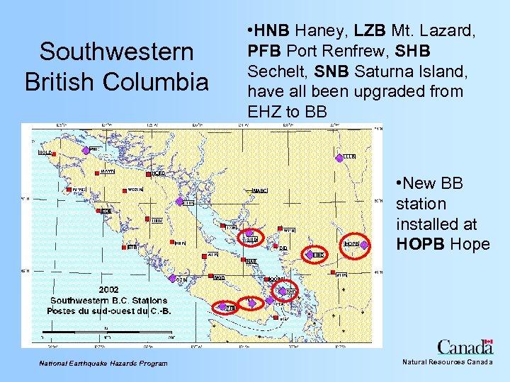 Southwestern British Columbia • HNB Haney, LZB Mt. Lazard, PFB Port Renfrew, SHB Sechelt,