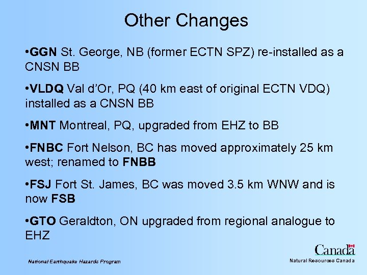 Other Changes • GGN St. George, NB (former ECTN SPZ) re-installed as a CNSN
