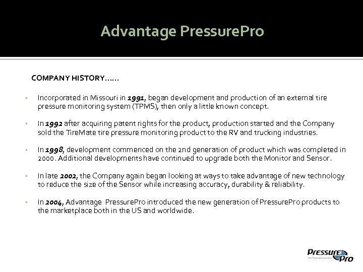 Advantage Pressure. Pro COMPANY HISTORY…… • Incorporated in Missouri in 1991, began development and