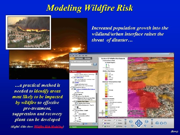 Modeling Wildfire Risk Increased population growth into the wildland/urban interface raises the threat of