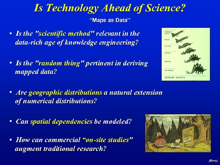 """Is Technology Ahead of Science? """"Maps as Data"""" • Is the"""