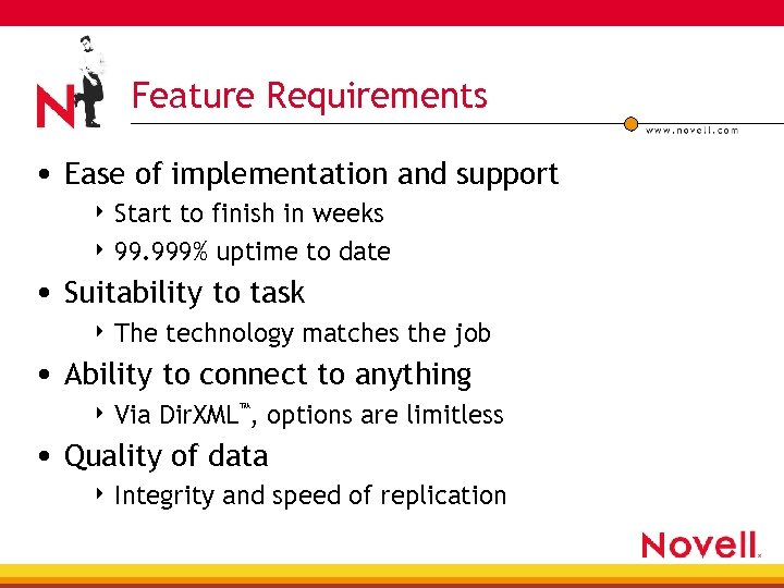 Feature Requirements • Ease of implementation and support 4 Start to finish in weeks
