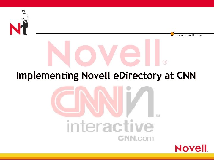 Implementing Novell e. Directory at CNN