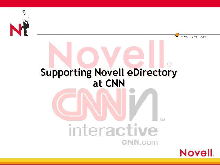 Supporting Novell e. Directory at CNN