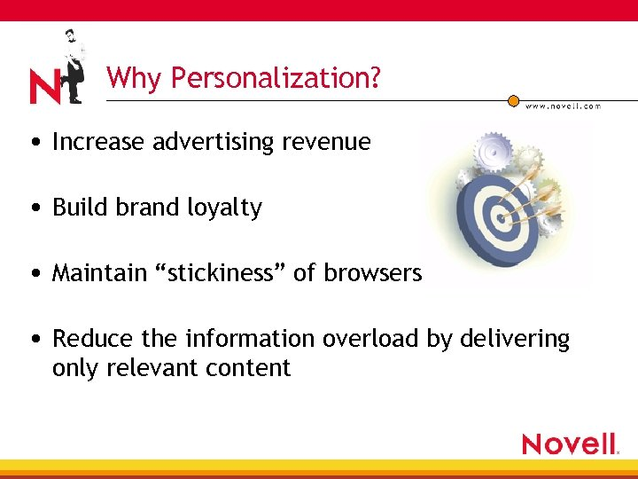 "Why Personalization? • Increase advertising revenue • Build brand loyalty • Maintain ""stickiness"" of"