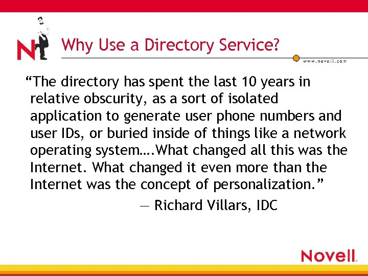 "Why Use a Directory Service? ""The directory has spent the last 10 years in"
