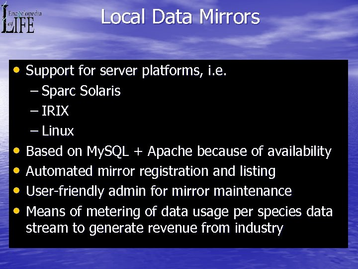 Local Data Mirrors • Support for server platforms, i. e. • • – Sparc