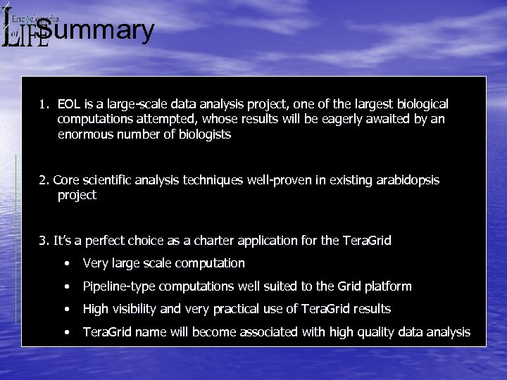 Summary 1. EOL is a large-scale data analysis project, one of the largest biological