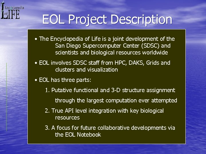 EOL Project Description • The Encyclopedia of Life is a joint development of the