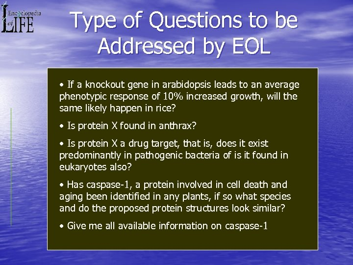 Type of Questions to be Addressed by EOL • If a knockout gene in