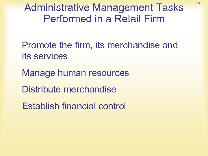 Administrative Management Tasks Performed in a Retail Firm Promote the firm, its merchandise and