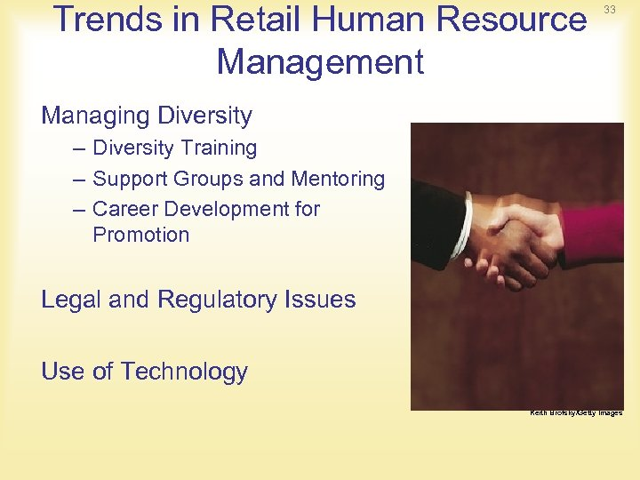 Trends in Retail Human Resource Management 33 Managing Diversity – Diversity Training – Support