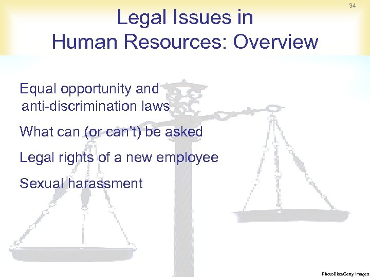 Legal Issues in Human Resources: Overview 34 Equal opportunity and anti-discrimination laws What can