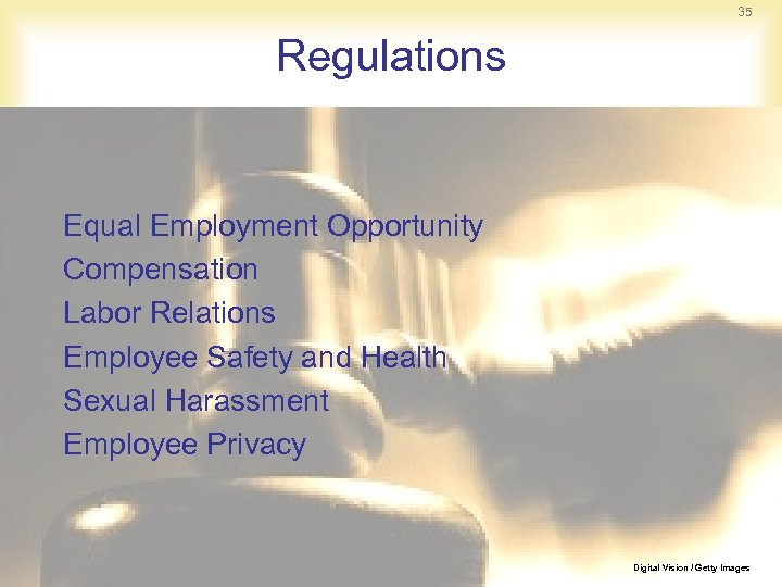 35 Regulations Equal Employment Opportunity Compensation Labor Relations Employee Safety and Health Sexual Harassment