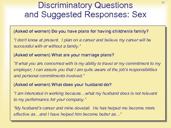 Discriminatory Questions and Suggested Responses: Sex (Asked of women) Do you have plans for