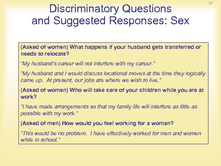 Discriminatory Questions and Suggested Responses: Sex (Asked of women) What happens if your husband