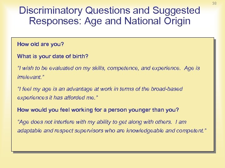 Discriminatory Questions and Suggested Responses: Age and National Origin How old are you? What