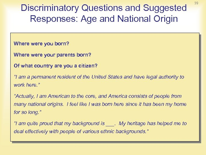 Discriminatory Questions and Suggested Responses: Age and National Origin Where were you born? Where
