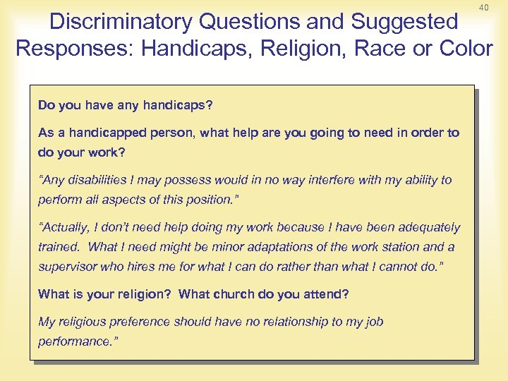 40 Discriminatory Questions and Suggested Responses: Handicaps, Religion, Race or Color Do you have