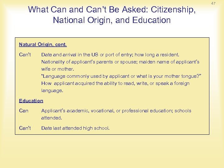What Can and Can't Be Asked: Citizenship, National Origin, and Education Natural Origin, cont.