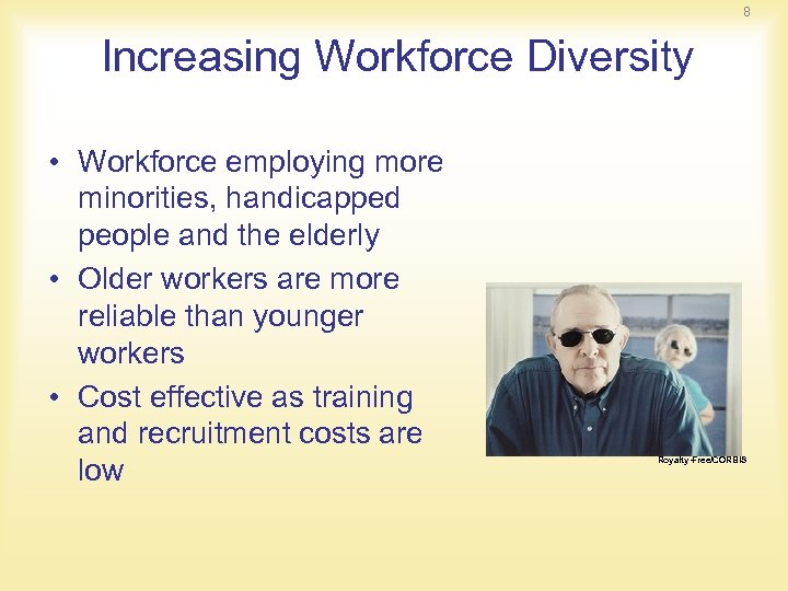 8 Increasing Workforce Diversity • Workforce employing more minorities, handicapped people and the elderly